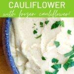 The best truffle mashed cauliflower with frozen cauliflower!