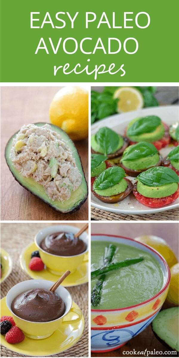 10 quick and easy avocado recipes for breakfast, lunch, dinner, snacks and dessert - all are gluten-free, grain-free and paleo!