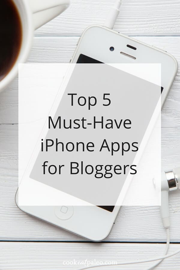 5 Best iPhone Apps for Bloggers - blogging tips for running a website and managing social media