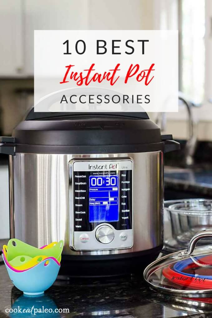 10 Best Instant Pot Accessories for Instant Pot Ultra, Duo, or Lux | Cook Eat Paleo