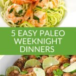 5 Easy Paleo Weeknight Diiners - Garlic Shrimp Zoodles, Chili Roasted Chicken