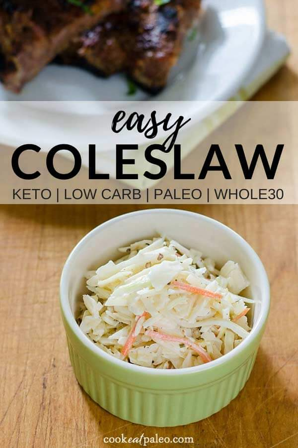 Easy coleslaw recipe with 4 ingredients and takes 5 minutes to make. It's perfect for a potluck or summer BBQ. And it's healthy, paleo, low carb and keto friendly! #coleslaw #sidedishes #healthy #easyrecipe #cookeatpaleo
