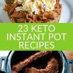 23 keto Instant Pot Recipes