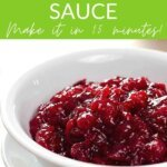 3 ingredient cranberry sauce - make it in 15 minutes!