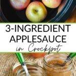 3-ingredredient applesauce in crockpot