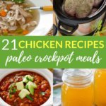 21 Easy Paleo Chicken Recipes for Your Crockpot - Cook Eat Paleo - Pinterest