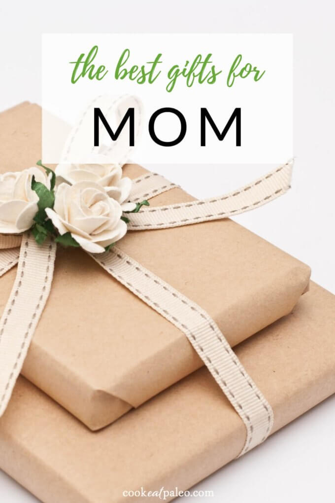 14 Great Gifts for Mom (That She'll Absolutely Love) - Cook Eat Paleo