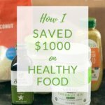 How I Saved $1000 on Healthy Food