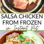 Salsa Chicken from frozen in Instant Pot
