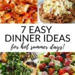 7 Easy Dinner Ideas For Hot Summer Days