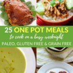 25 PALEO ONE POT MEALS TO COOK ON A BUSY WEEKNIGHT
