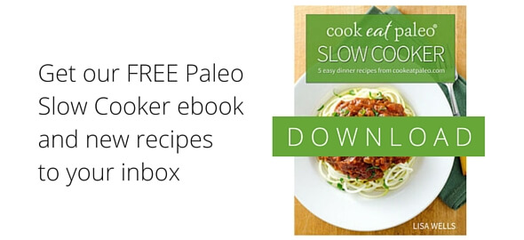 Get our FREE Paleo Slow Cooker eBook