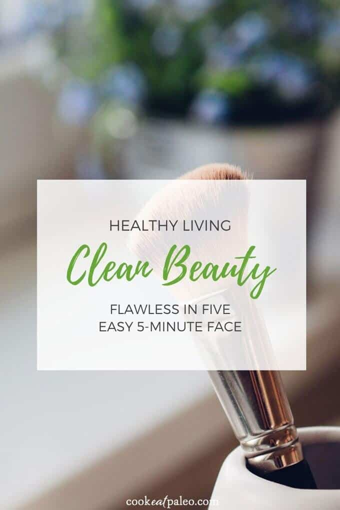 Flawless in Five Easy 5-Minute Face - Clean Beauty - Healthy Living