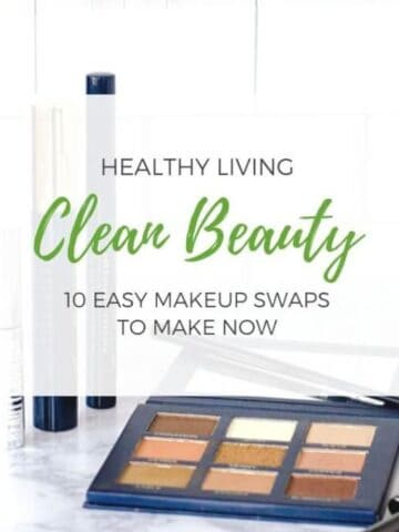 Healthy Living Clean Beauty 10 easy makeup swaps to make now