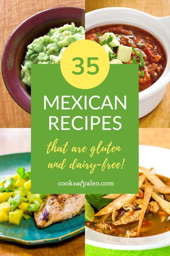 35 Easy Mexican Recipes That Are Paleo And Gluten Free
