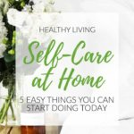 Easy Self Care at Home