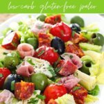 Keto Antipasto Salad - low carb gluten-free paleo
