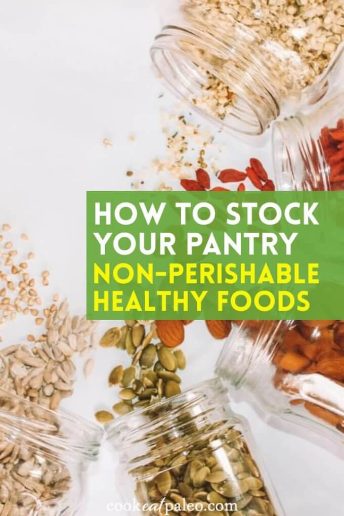 How to Stock Non-Perishable Healthy Foods In Your Pantry Quickly & Easily