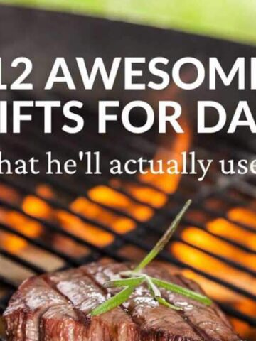 12 awesome gifts for dad (that he'll actually use!)