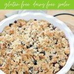 Blueberry peach crisp - gluten free , dairy free, paleo