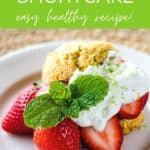 Strawberry shortcake - easy healthy recipe!