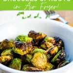Balsamic Brussels sprouts in air fryer