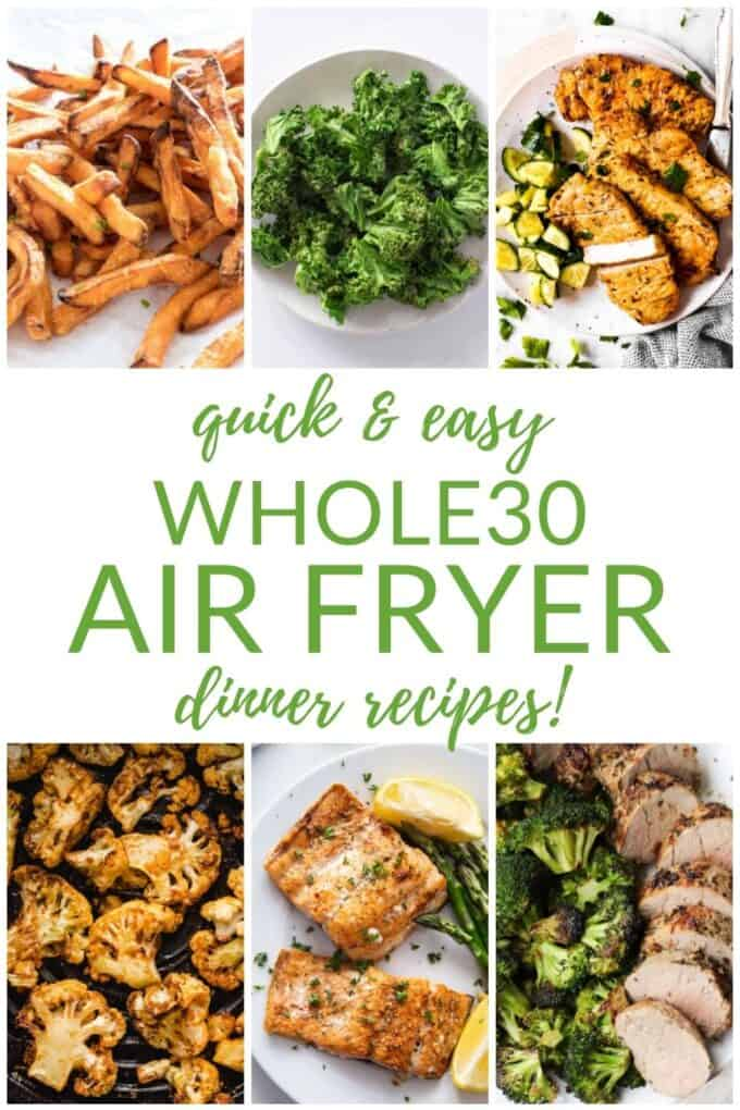 Quick & easy whole30 air fryer dinner recipes!