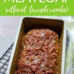 Easy keto meatloaf without breadcrumbs!